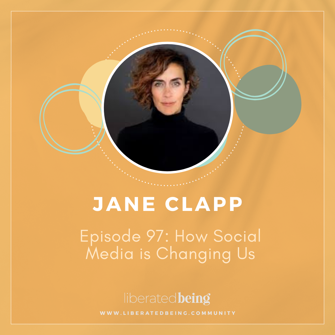 How Social Media is Changing Us with Jane Clapp
