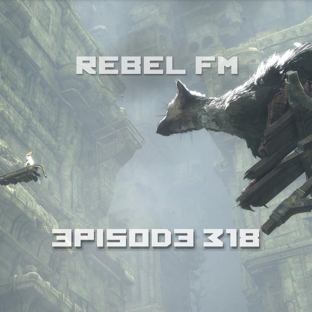 Rebel FM Episode 318 - 12/09/2016