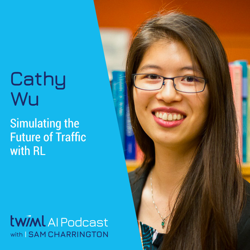 Simulating the Future of Traffic with RL w/ Cathy Wu - #362