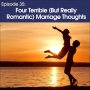 Artwork for #35 - Four Terrible (but really romantic) Marriage Thoughts