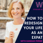 Artwork for 59 How to redesign your life as an expat with Hannah Pirnie
