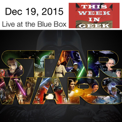 This Week in Geek 12-19-15 Live at the Blue Box
