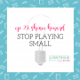 Artwork for 27: Shenee Howard: Stop Playing Small