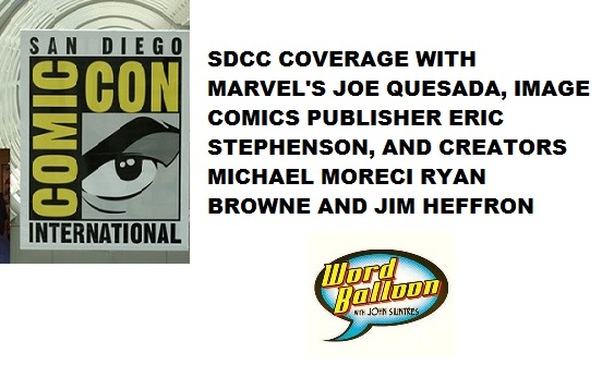 Word Balloon Podcast SDCC w Marvel's Joe Quesada Image Publisher Eric Stephenson & More
