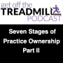 Artwork for Seven Stages of Practice Ownership - Part II - How to Get Off The Treadmill - MMIKYB