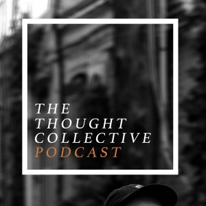 The Thought Collective Podcast