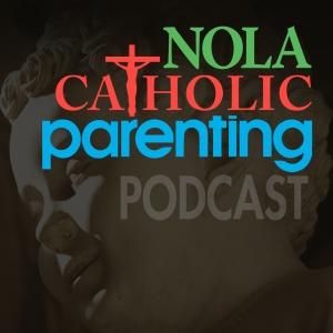 nolacatholicparenting's podcast