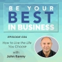Artwork for EP036 - How to Live the Life You Choose with John Kenny