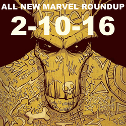 All New Marvel Roundup 2-10-2016: Inhumans, Inhumans, Inhumans