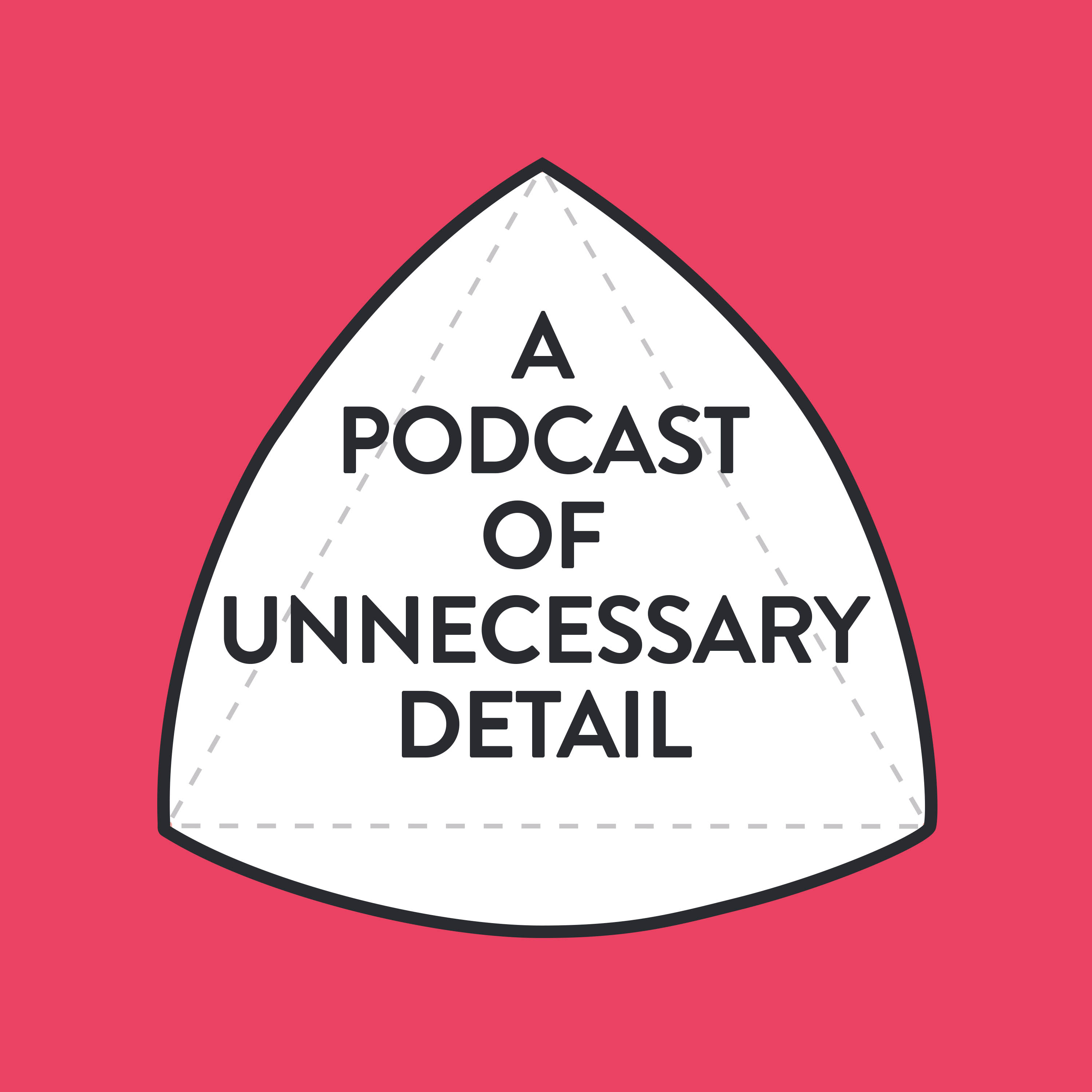 A Podcast Of Unnecessary Detail show art