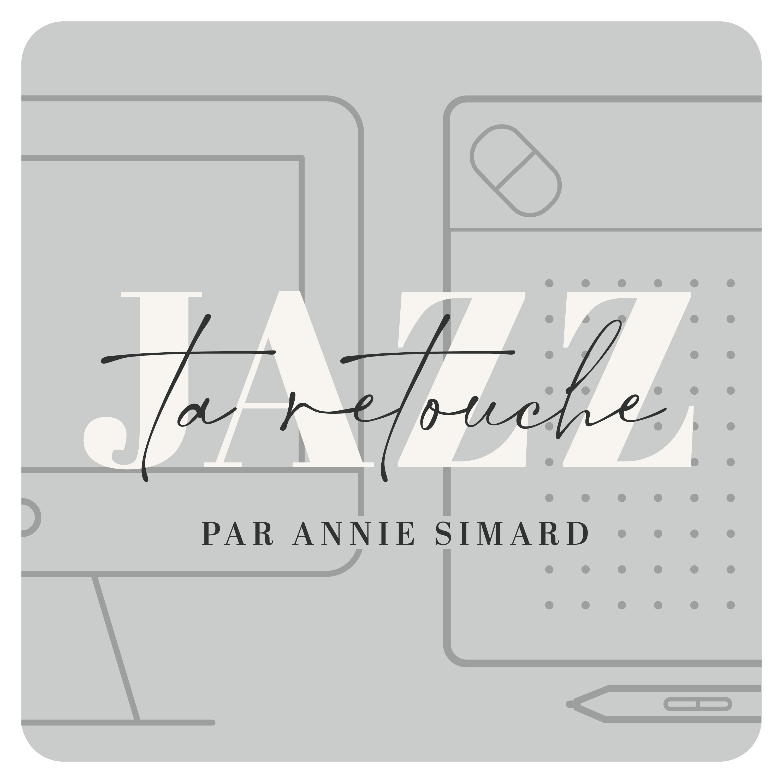 Jazz ta retouche Podcast show art
