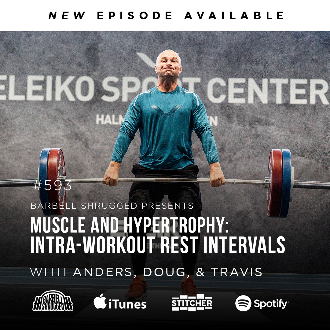 Intra-Workout Rest Intervals to Build Muscle w/ Anders Varner, Doug Larson, and Coach Travis Mash Barbell Shrugged #593