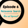 Artwork for Episode 6 - Relevance Search