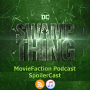 Artwork for MovieFaction Podcast - SpoilerCast - Swamp Thing