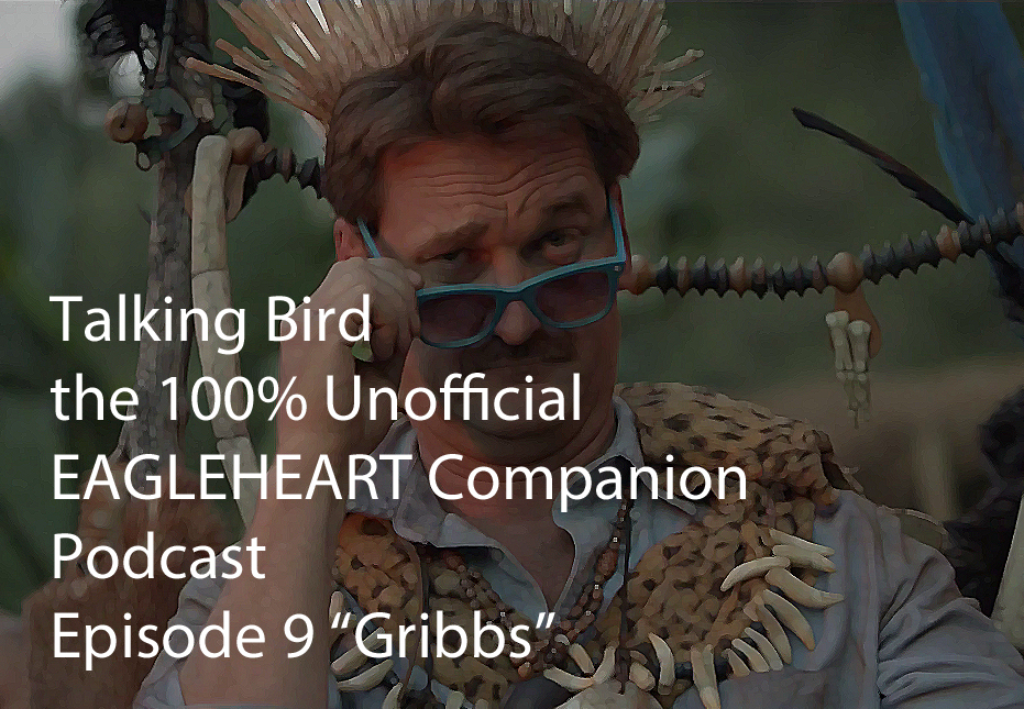 Talking Bird: The 100% Unofficial Eagleheart Podcast Episode 9