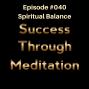 Artwork for Episode #040 - Spiritual Balance