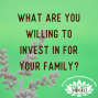 Artwork for Are You Willing To Invest In This For Your Family?