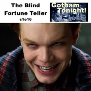 s1e16 The Blind Fortune Teller - Gotham Tonight!