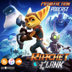 MovieFaction Podcast - Ratchet & Clank