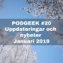 Artwork for #20 Uppdateringar och nyheter januari 2019