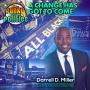 Artwork for A Change Has Got To Come w/Darrell D. Miller   The Funky Politics   KUDZUKIAN