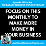 Artwork for Focus on This Monthly to Make More Money in Your Business