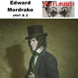 s4e3 & s4e4 Edward Mordrake Pts 1&2