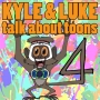 Artwork for Kyle and Luke Talk About Toons #4: Cloudy With a Chance of Meatballs 2
