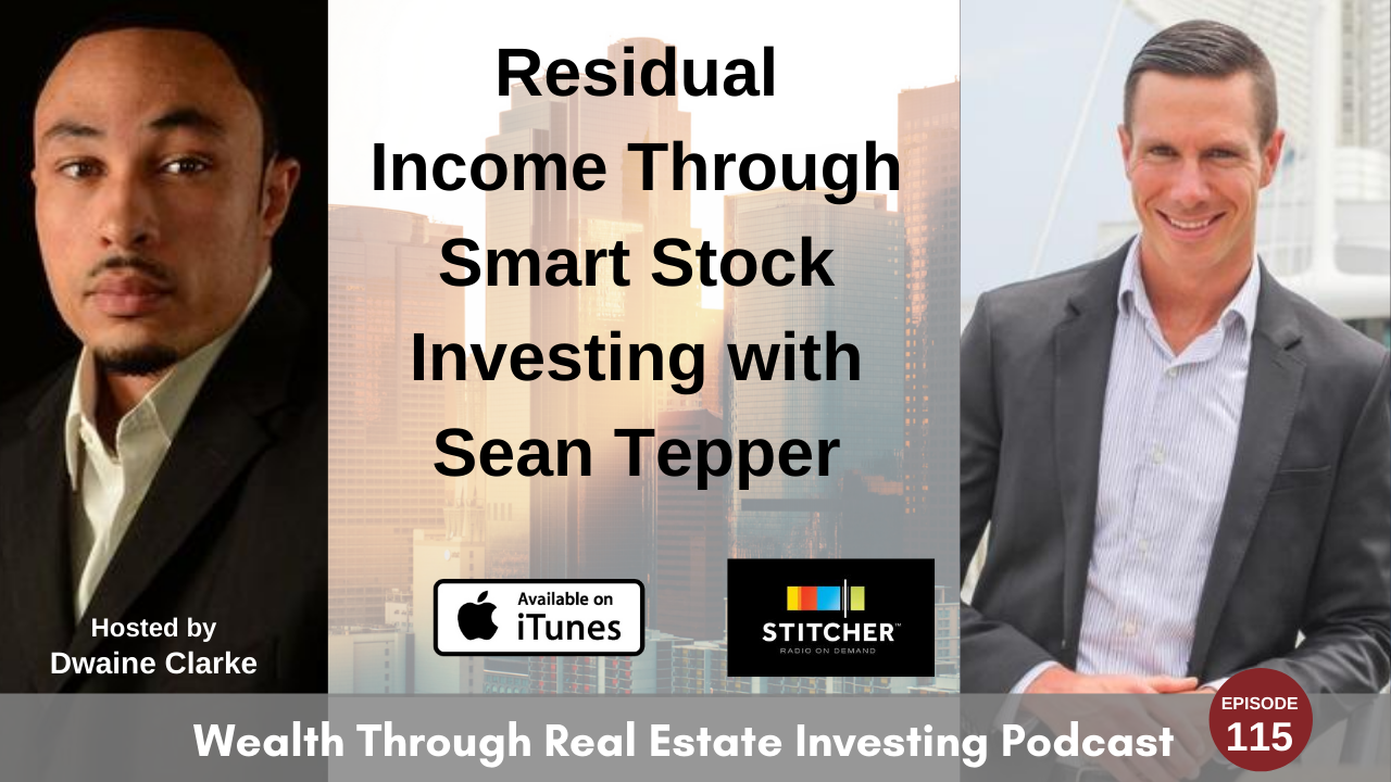 Episode 115 - Residual Income Through Smart Stock Investing with Sean Tepper