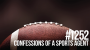 Artwork for 1252: Confessions of a Sports Agent