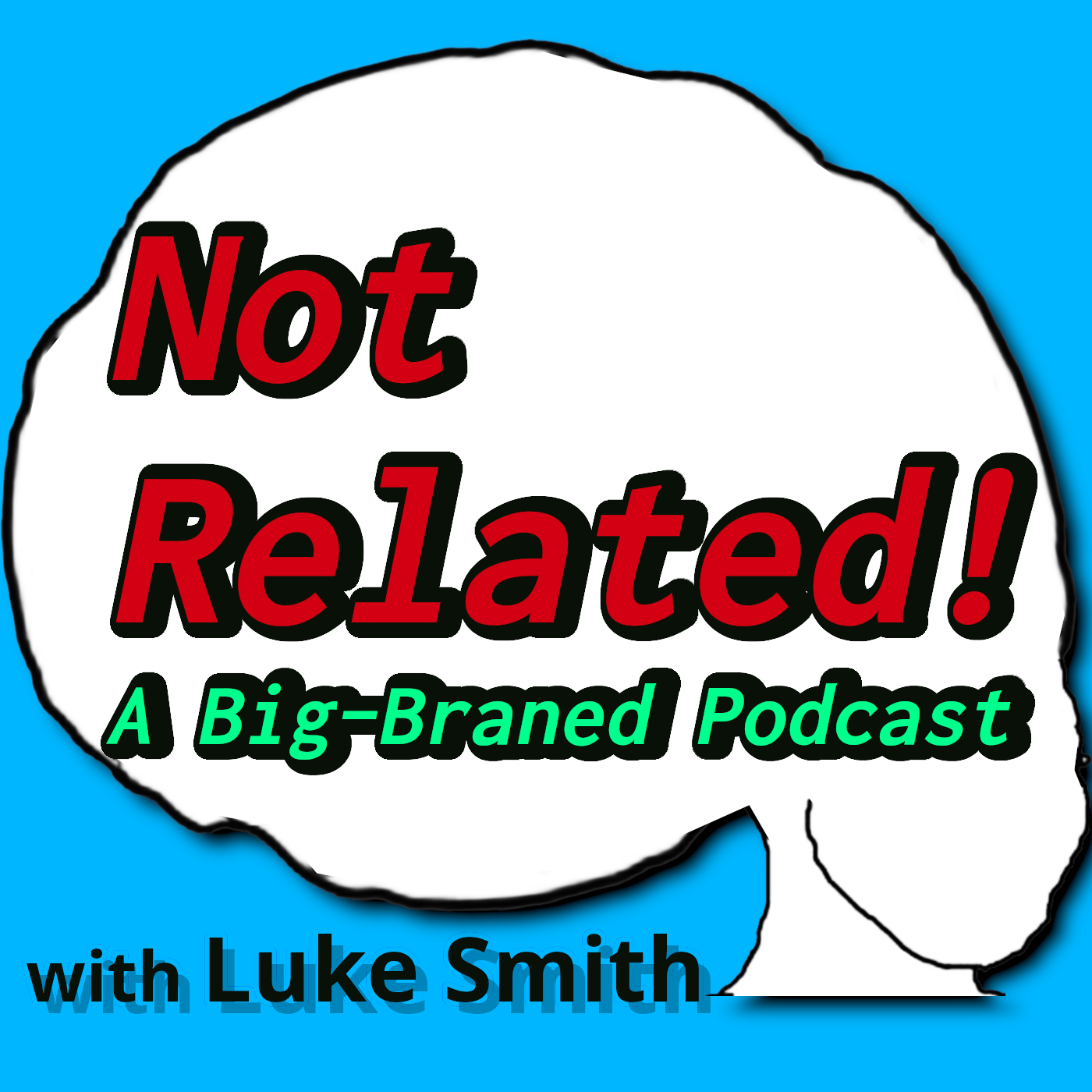 Not Related! A Big-Braned Podcast show art