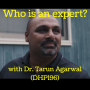 Artwork for Who is an expert with Dr. Tarun Agarwal (DHP196)