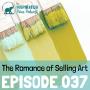 Artwork for 037: The Romance of Selling Art