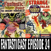 Episode 24: Fantastic Four #24 & Strange Tales #118