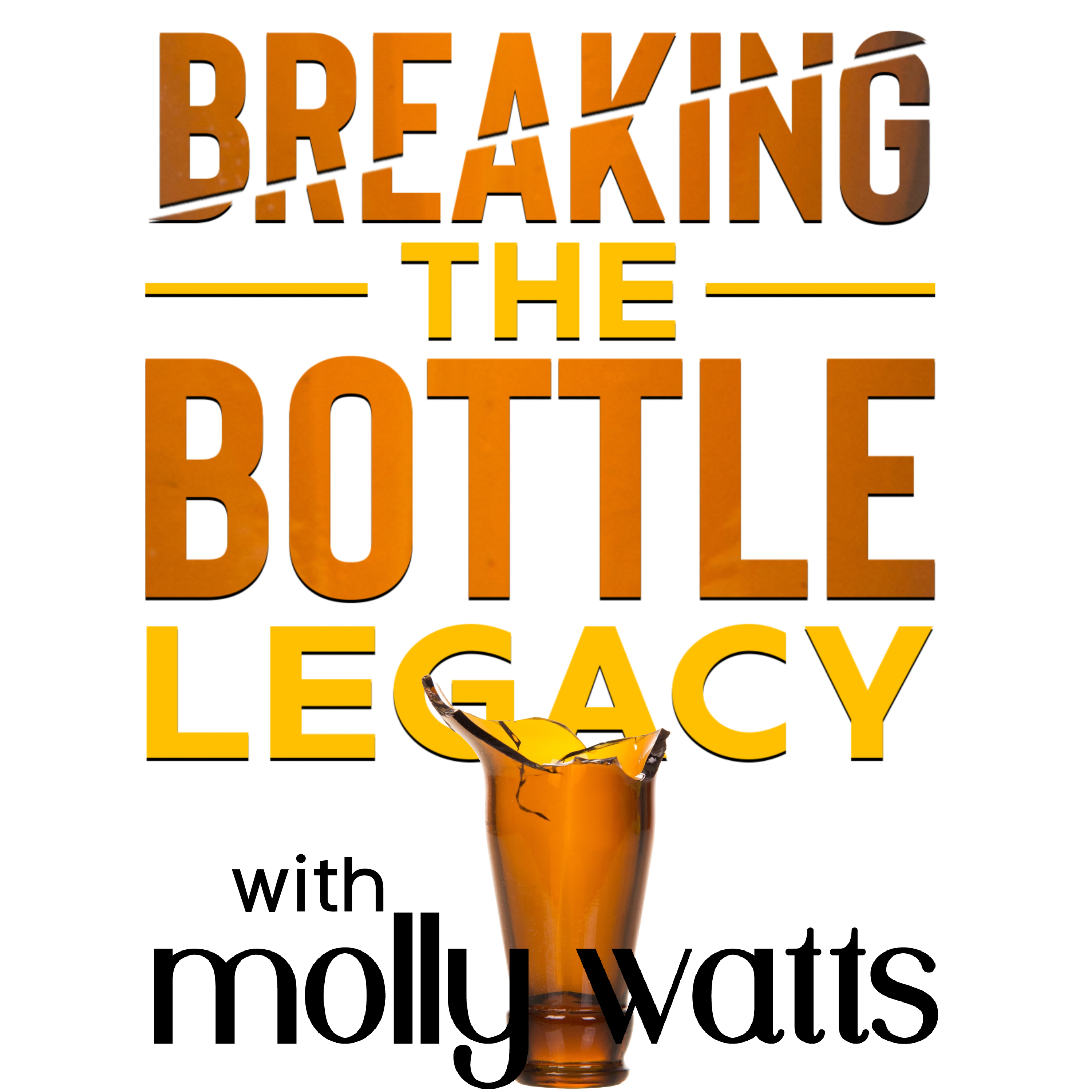 Breaking the Bottle Legacy-Change Your Relationship with Alcohol show art