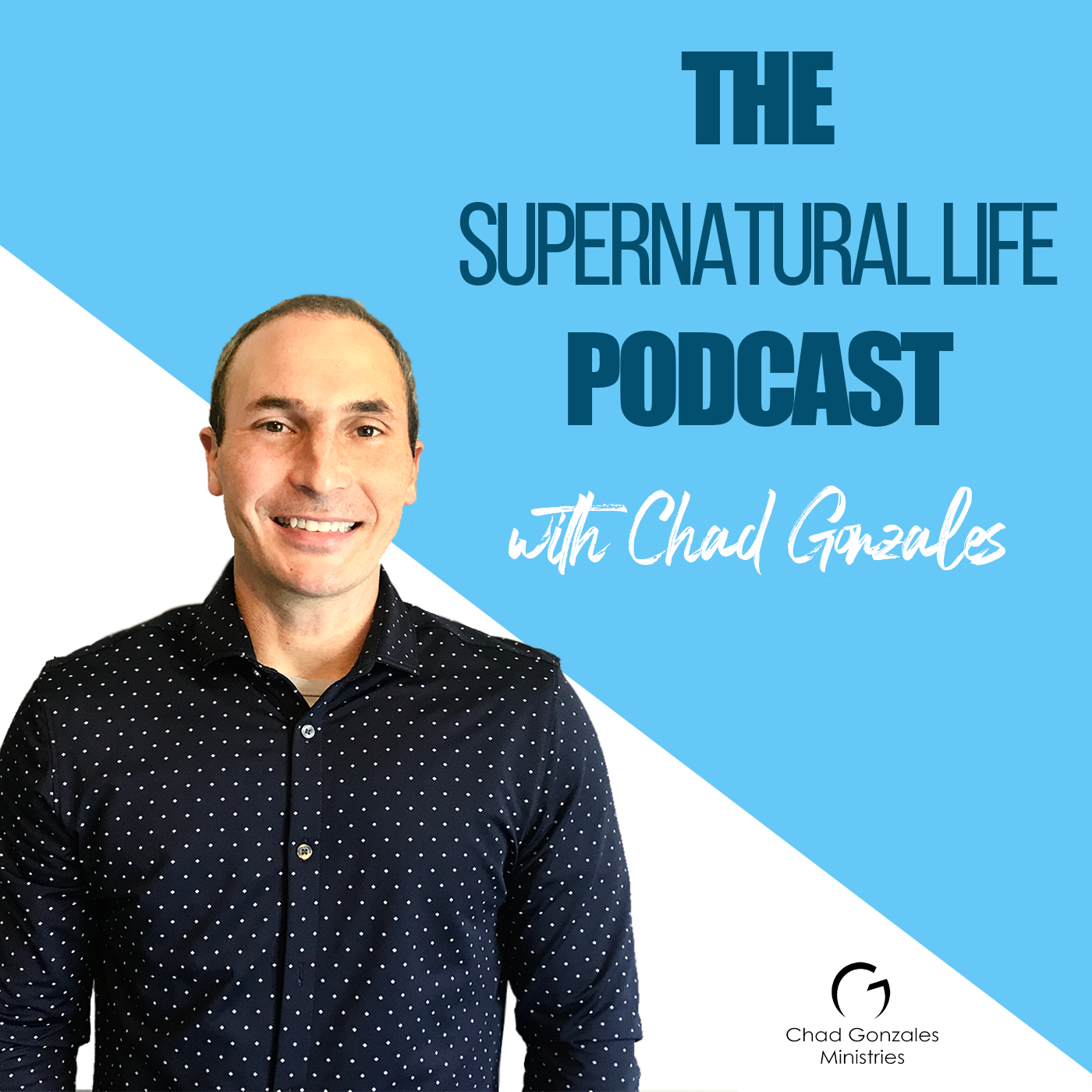 The Supernatural Life Podcast with Chad Gonzales show art