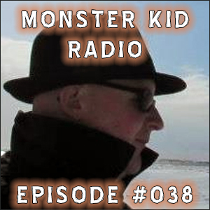 Monster Kid Radio #038 - The Crimson Ghost and Eric Peterson - Part 1