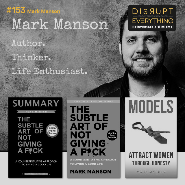 Mark Manson: Life Advice that Doesn't Suck - Disrupt Everything #153