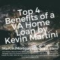 Artwork for Top 4 Benefits of a VA Home Loan by Kevin Martini
