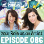 Artwork for 086: Your Role As An Artist With Heather Alice Shea