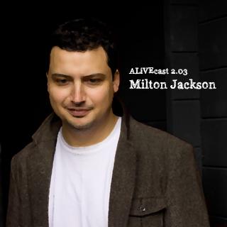 ALiVEcast 2.03 - Milton Jackson