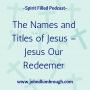 Artwork for The Names and Titles of Jesus – Jesus Our Redeemer - Episode 107