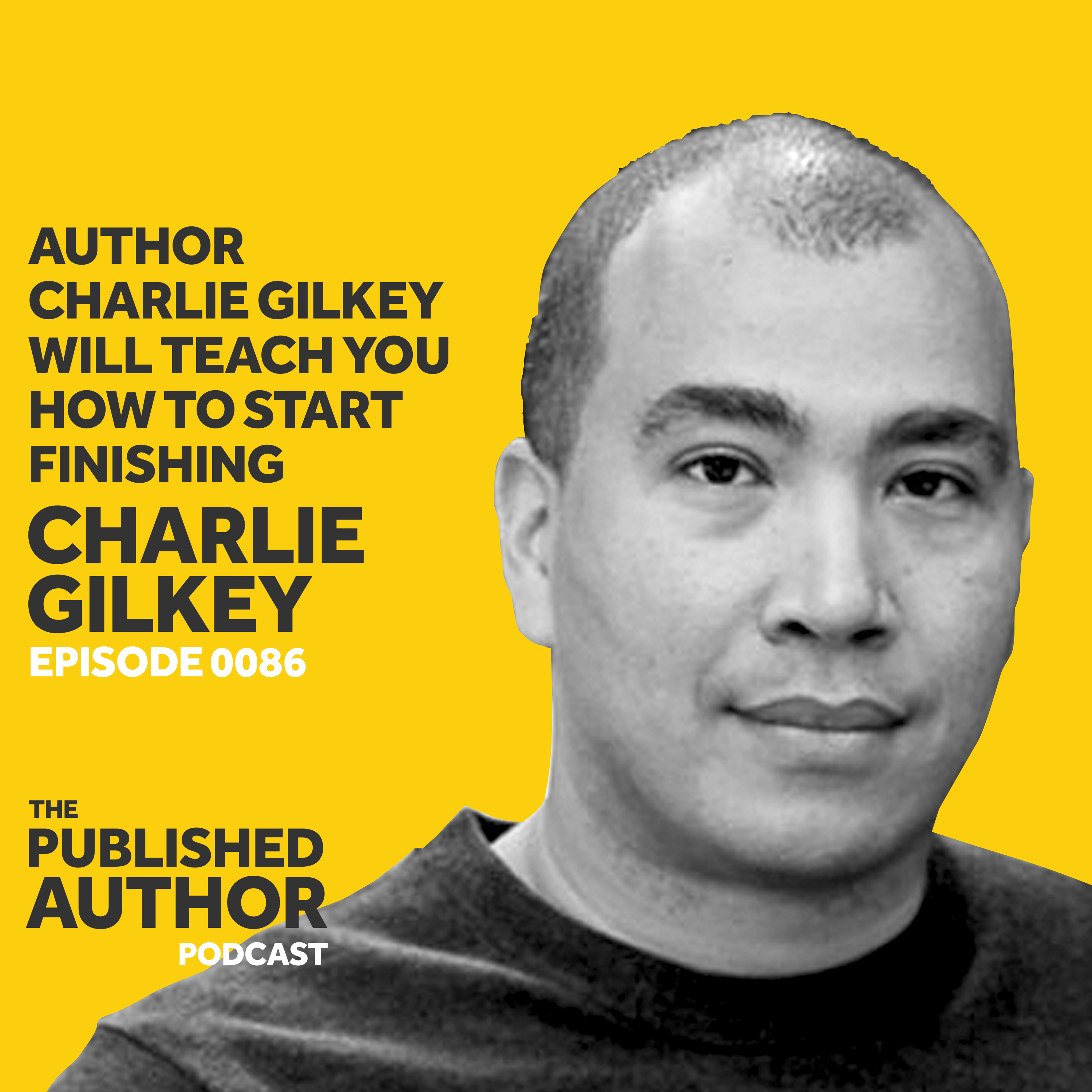 Author Charlie Gilkey Will Teach You How To Start Finishing