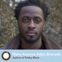 Artwork for Episode 321: Friday Black Author Nana Kwame Adjei-Brenyah