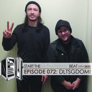 Start The Beat 072: BRETT & NATE of DLTSGDOM!