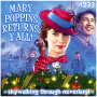 Artwork for 233: Mary Poppins Returns, Y'all!