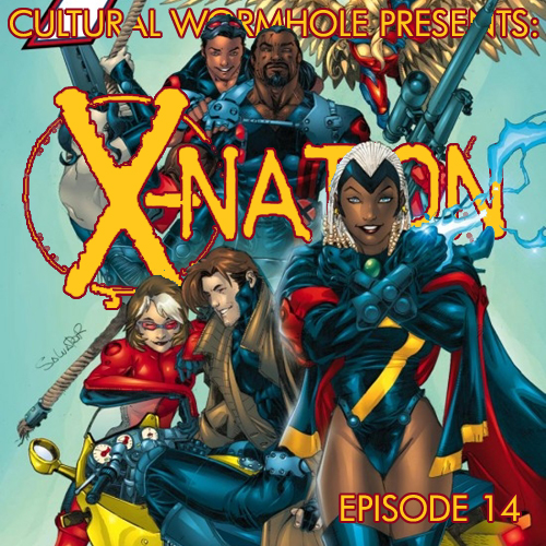 Cultural Wormhole Presents: X-Nation Episode 14