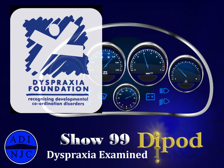 Show 99 - Dyspraxia Examined