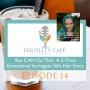 Artwork for Ep. 14   You CAN Do This!  A 5-Time Gestational Surrogate Tells Her Story