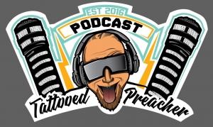 TattooedPreacher Podcast